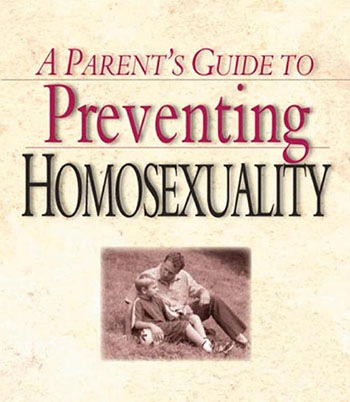 A Parent's Guide To Preventing Homosexuality » The Worst