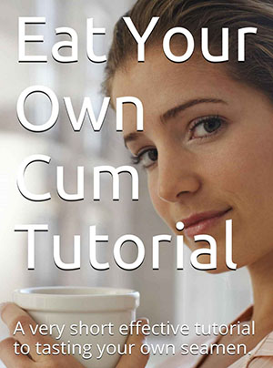 Eating your own cum video