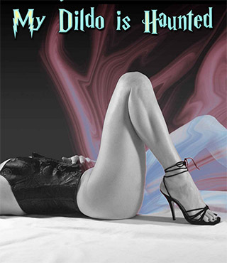 my-dildo-is-haunted