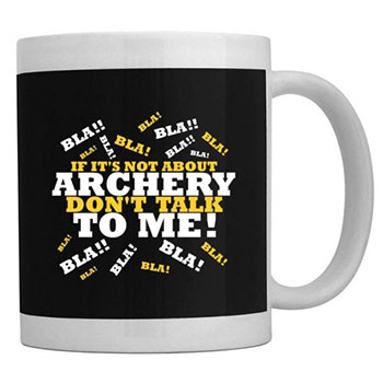 if-its-not-about-archery-mug