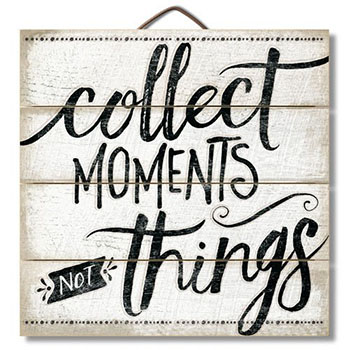 collect-moments-not-things-sign-1