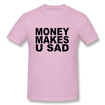 money-makes-you-sad-t-shirt